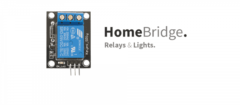 HomeBridge – Relays & Lights