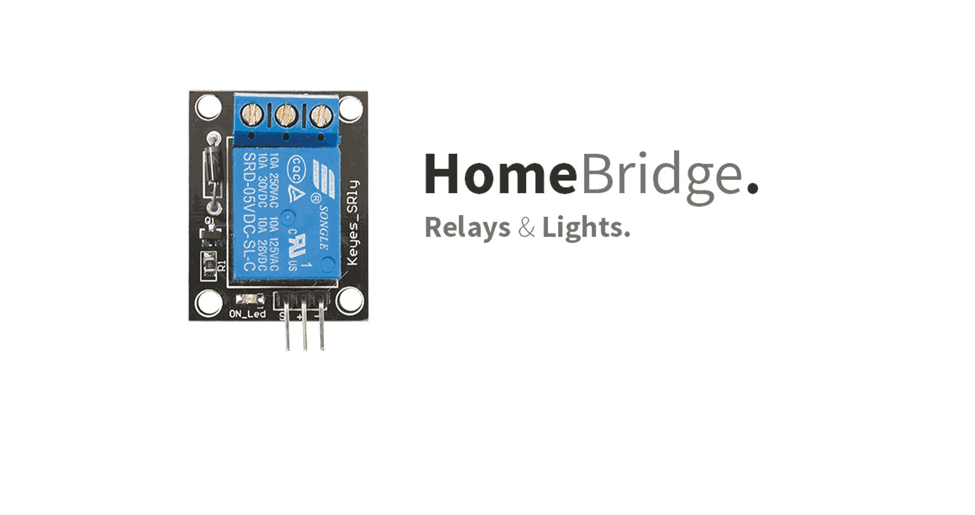 HomeBridge – Relays & Lights